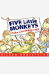 Five Little Monkeys Bake a Birthday Cake (A Five Little Monkeys Story) Kindle Edition