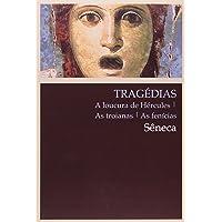 Tragédias: A loucura de Hércules, as troianas, as fenícias