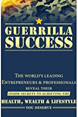 Guerrilla Success Kindle Edition