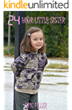 24 Hour Little Sister (24 Hour Gender Swap Book 9)