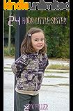 24 Hour Little Sister (24 Hour Gender Swap Book 9)