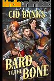 Bard to the Bone