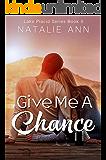 Give Me A Chance (Lake Placid Series Book 2) (English Edition)