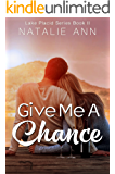 Give Me A Chance (Lake Placid Series Book 2) (English Edition)