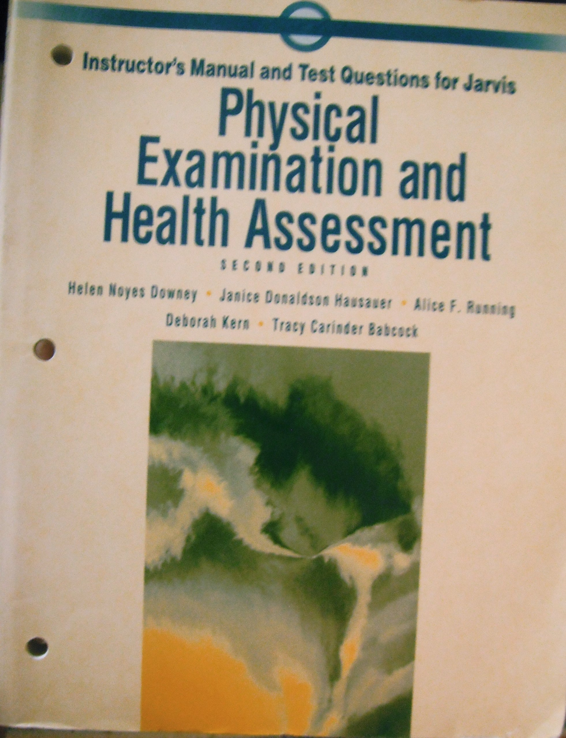 Instructor's Manual and test Questions for Jarvis Physical Examination and Health  Assessment: Helen Noyes Downey: Amazon.com: Books
