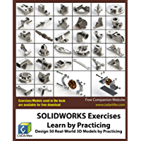 SOLIDWORKS Exercises - Learn by Practicing: Learn to Design 3D Models by Practicing with these 50 Real-World Mechanical Exercises! (English Edition)