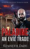 An Evil Trade: A Paladine Political Thriller (Paladine Political Thriller Series)