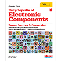 Encyclopedia of Electronic Components Volume 1: Resistors, Capacitors, Inductors, Switches, Encoders, Relays…