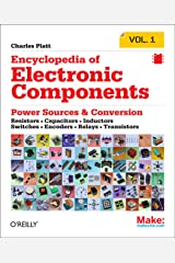 Encyclopedia of Electronic Components Volume 1: Resistors, Capacitors, Inductors, Switches, Encoders, Relays, Transistors Kindle Edition