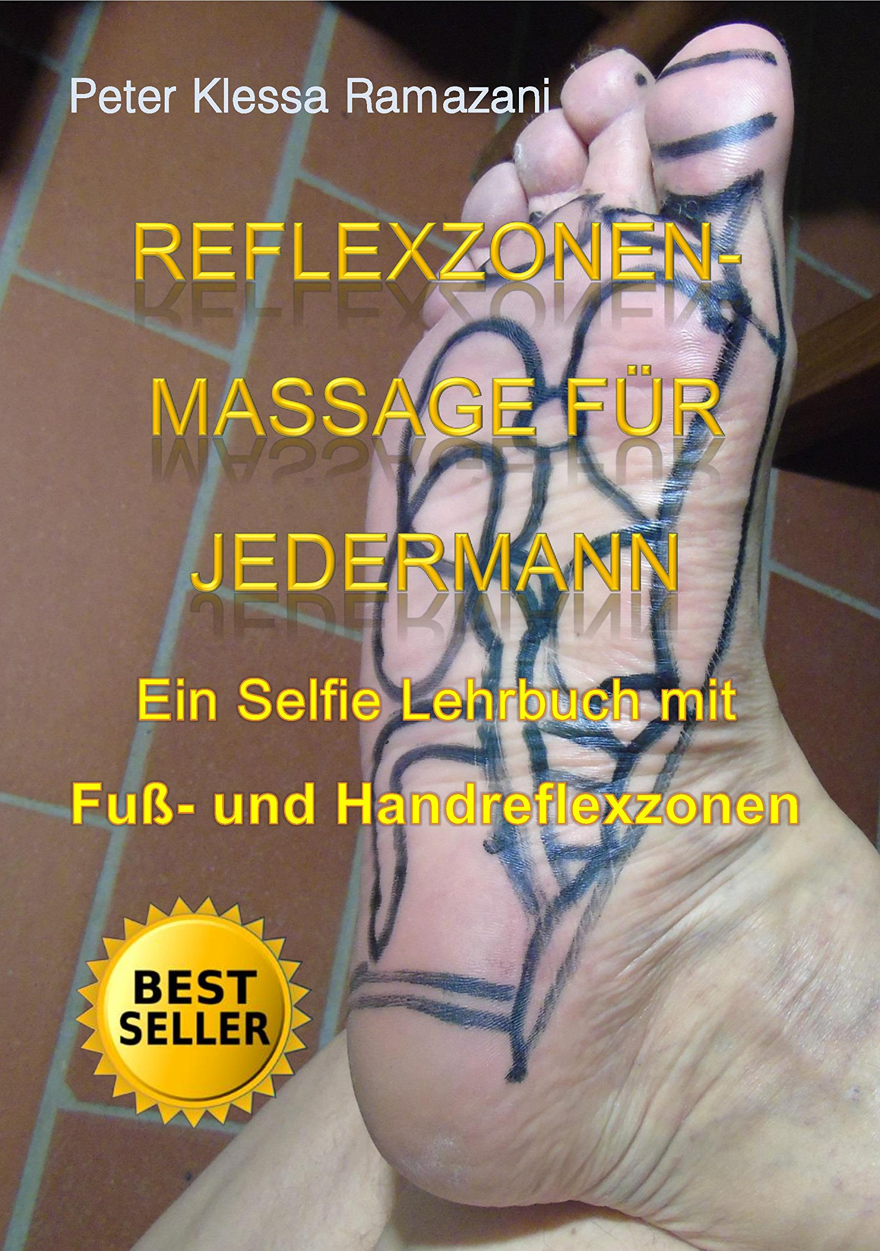 REFLEXZONEN MASSAGE FÜR JEDERMANN  Ein Selfie Lehrbuch Mit Fuß  Und Handreflexzonen
