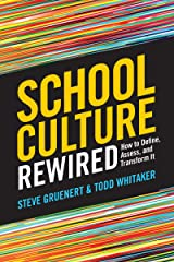 School Culture Rewired: How to Define, Assess, and Transform It Kindle Edition