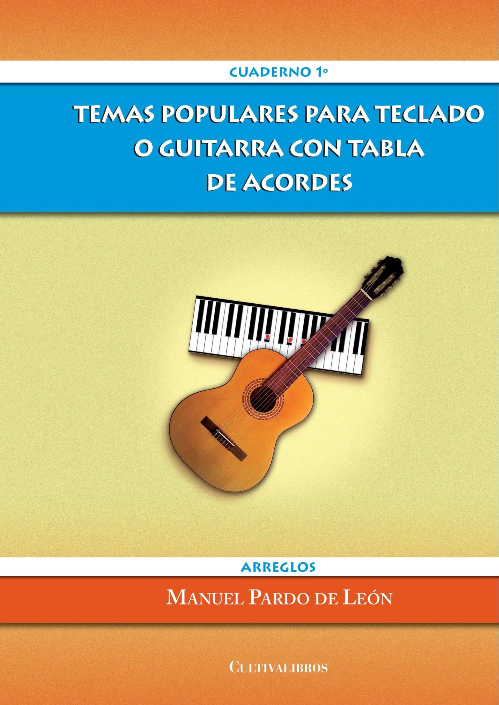 Temas Populares para Teclado o Guitarra con Tabla de Acordes: Amazon.es: de Leon, Manuel Pardo: Libros