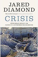 Crisis: Cómo reaccionan los países en los momentos decisivos (Spanish Edition) Kindle Edition