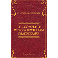 The Complete Works of William Shakespeare (Olymp Classics) (English Edition)