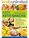 Easy Keto Snacks: The Ultimate Low-Carb Cookbook with Best Collection of Quick Ketogenic Appetizers, Energy Boosting…