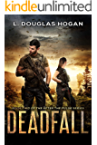 Deadfall: A Post-Apocalyptic Tale of Human Survival (After the Pulse Book 2)