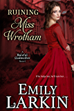 Ruining Miss Wrotham (Baleful Godmother Historical Romance Series Book 5)