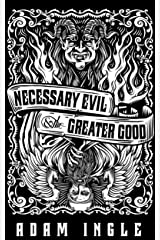 Necessary Evil and the Greater Good: A Mestoph and Leviticus Fiasco Kindle Edition