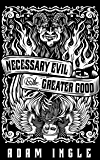 Necessary Evil and the Greater Good: A Mestoph and Leviticus Fiasco