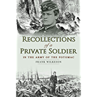 Recollections of a Private Soldier in the Army of the Potomac