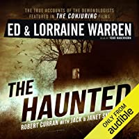 The Haunted: One Family's Nightmare: Ed & Lorraine Warren, Book 3