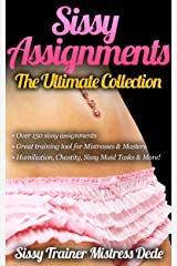 Sissy Assignments ~ Over 150 Sissy Assignments ~ Great Sissy Boi Training resource for Mistresses/Masters/Dominatrix and other Sissy Trainers!: The Ultimate ... (Sissy Boy Feminization Training) Kindle Edition