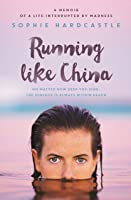 Running Like China: A Memoir Of A Life