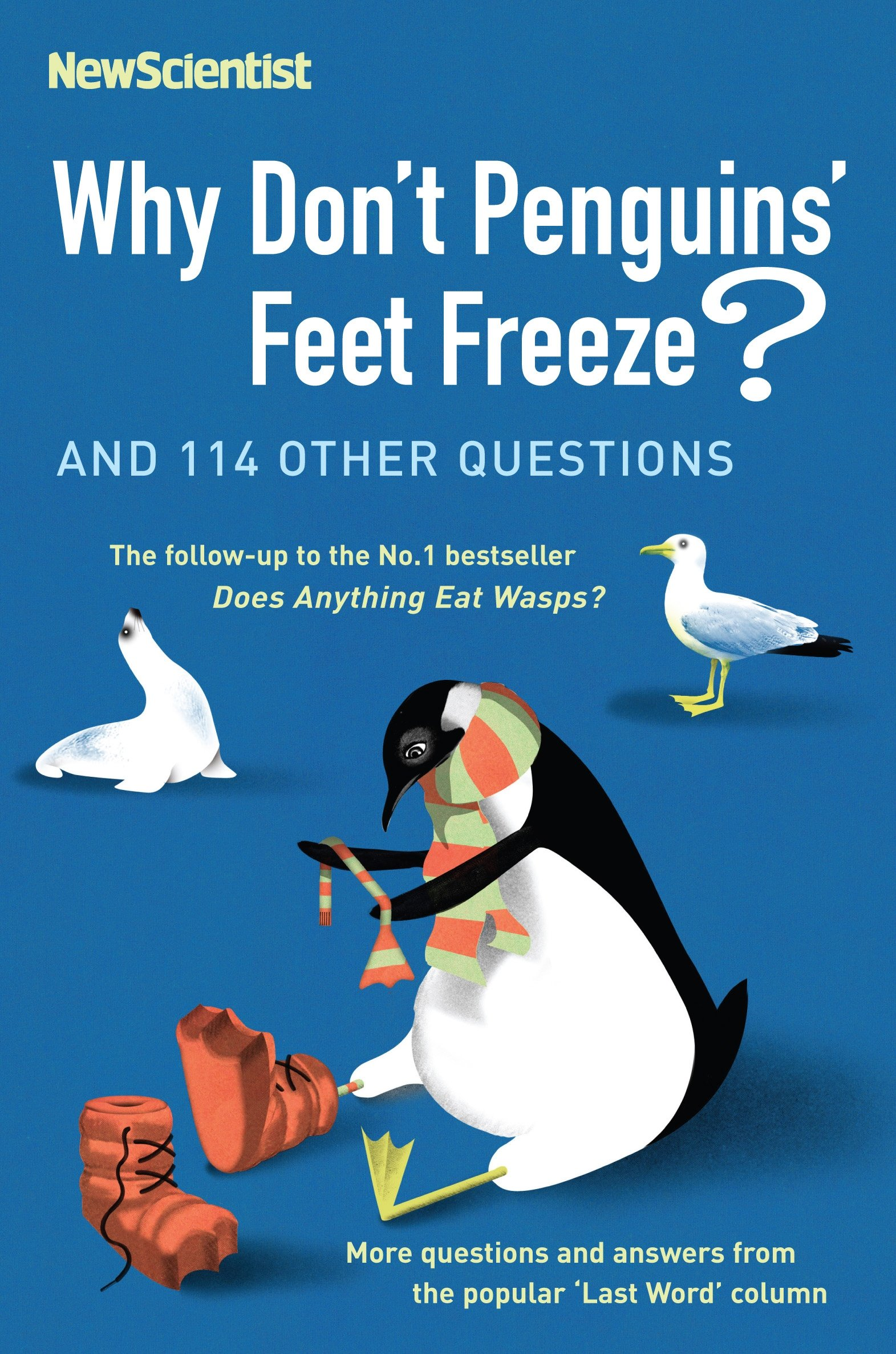 Why Don't Penguins' Feet Freeze?: And 114 Other Ques...