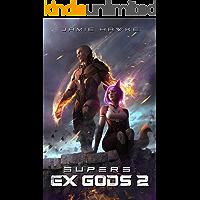 Supers - Ex Gods 2: A Gamelit Harem Space Opera