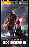 Supers - Ex Gods 2: A Superhero Harem Space Opera
