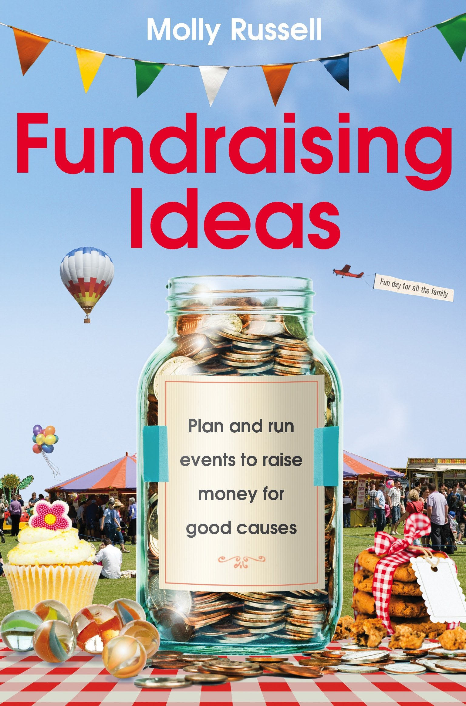 Fundraising Ideas Plan And Run Events To Raise Money For Good Causes Amazon Co Uk Molly Russell 9780716023944 Books