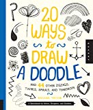 20 Ways to Draw a Doodle and 44 Other Zigzags, Twirls, Spirals, and Teardrops-