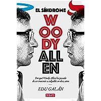 El síndrome Woody Allen: Por qué Woody Allen ha pasado de ser inocente a culpable en diez años (Sociedad)