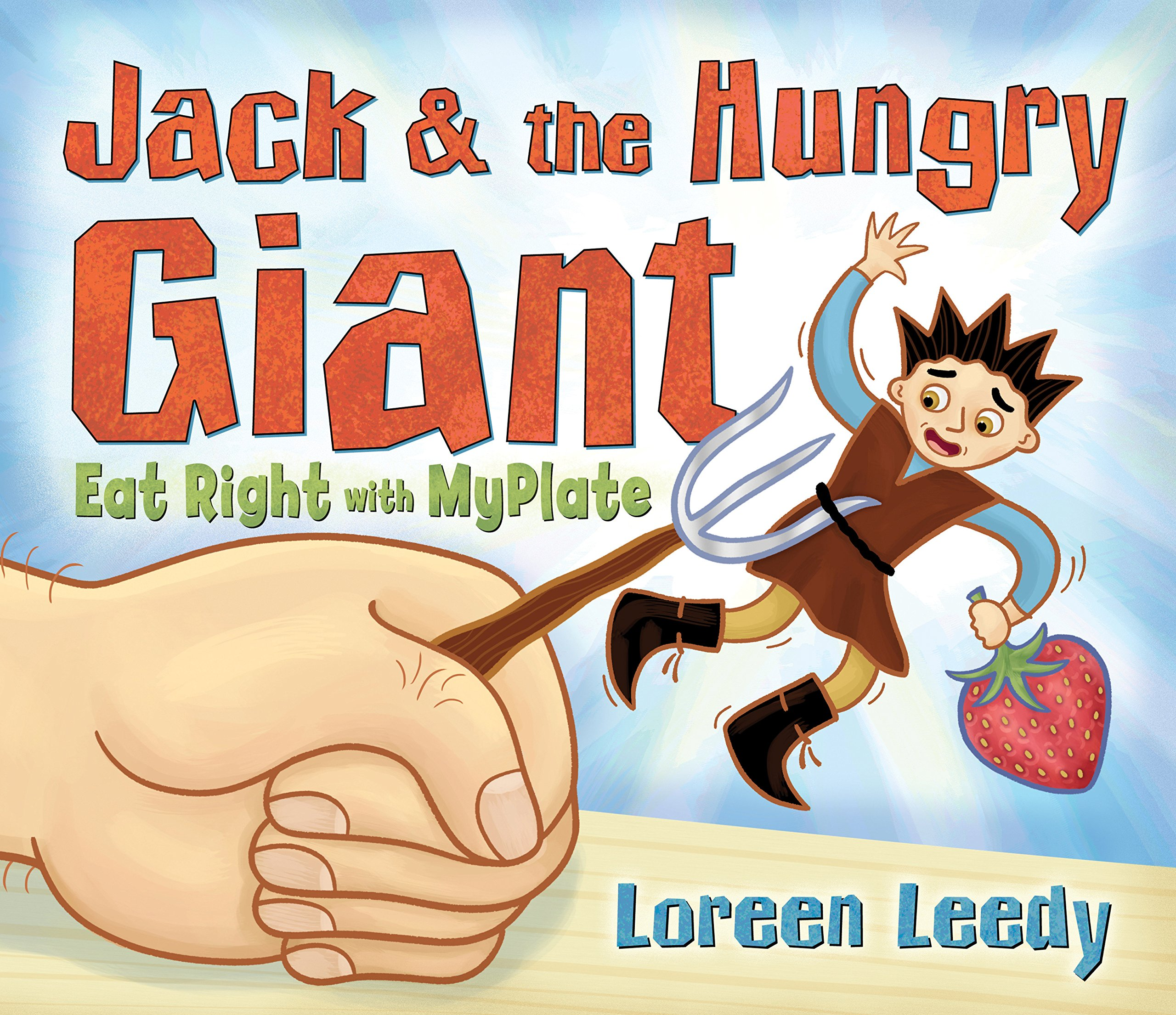 Jack and the Hungry Giant Eat Right With MyPlate: Leedy, Loreen ...