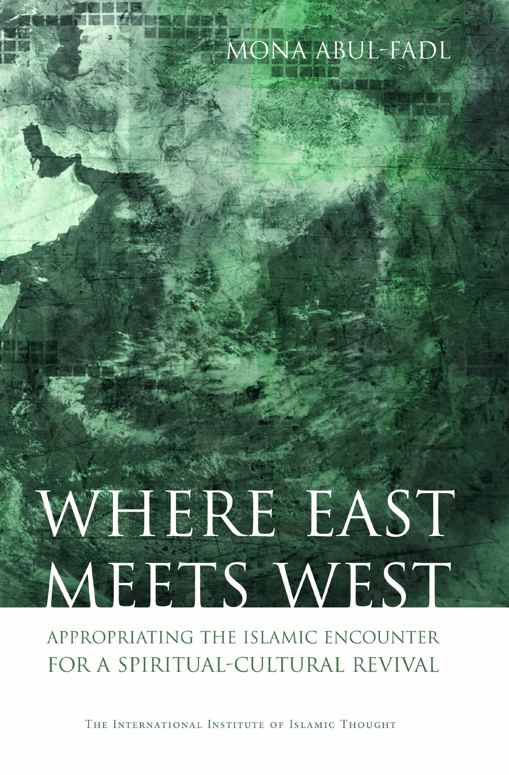 Download Where East Meets West: Appropriating the Islamic Encounter for A Spiritual-Cultural Revival ebook