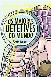 Os Maiores Detetives do Mundo (Portuguese Edition)