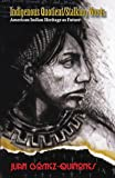 Indigenous Quotient/Stalking Words: American Indian Heritage as Future