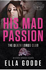 His Mad Passion: Her Stepbrother's Desire, a Death Lords MC (The Motorcycle Clubs Book 17)