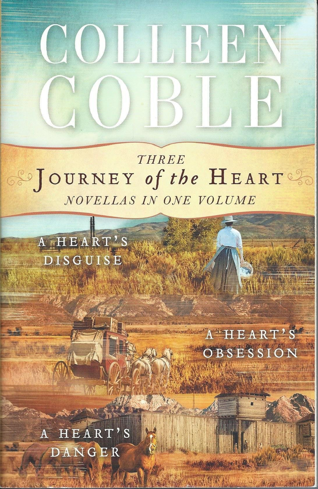 Journey of the Heart Three Novellas in One Volume, A Heart's Disguise, A  Heart's Obsession, A Heart's Danger: Colleen Coble: 9780718039769:  Amazon.com: ...
