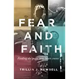 Fear and Faith: Finding the Peace Your Heart Craves