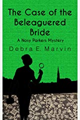 The Case of the Beleaguered Bride (Nosy Parkers Mysteries Book 3) Kindle Edition