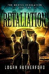 Retaliation (The Mortis Desolation Book 2) Kindle Edition