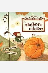A abóbora roladora: Um livro maravilhoso e cativante para crianças. Perfeito para este outono e Halloween! (Portuguese Edition) Kindle Edition
