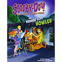 Scooby-Doo! and the Ruins of Machu Picchu: The Hidden City Howler (Unearthing Ancient Civilizations with Scooby-Doo!)
