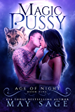 Magic Pussy (Age of Night Book 5) (English Edition)
