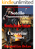 Novella Double Feature II - (BONUS) Free Book Included: Sotello Book 2 and Casserine Book 2 (Action Novellas)