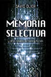 Memoria selectiva: y otros relatos de ciencia ficción