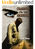 Chariots on the Highway: A story about Israel, about the military lone soldiers, about Love and war, and about the journey called life (Gay for you Romance) .