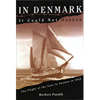 In Denmark It Could Not Happen: The Flight of the Jews to Sweden in 1943