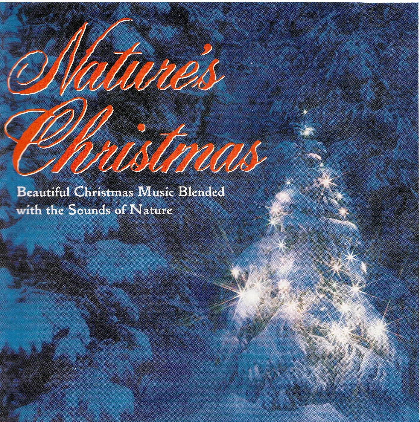 Nature's Christmas: Beautiful Christmas Music Blended with the Sounds of Nature